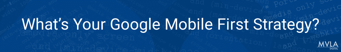 Google Mobile First Strategy 2018